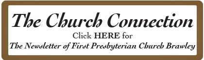 The Church Connection - The Newsletter of First Presbyterian Church of Brawley